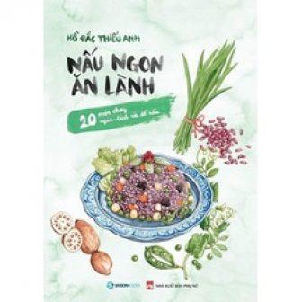 Sách Nấu Ngon Ăn Lành - 20 Món Chay Ngon - Lành...